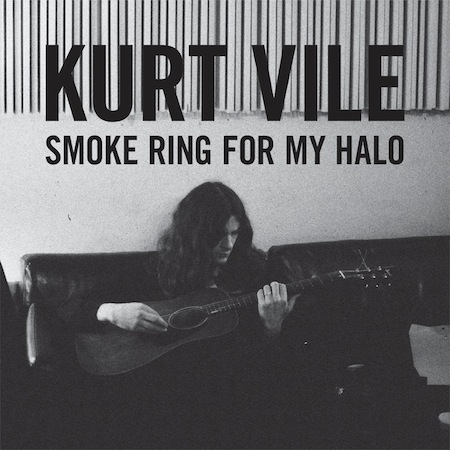, Kurt Vile – Smoke Ring For My Halo