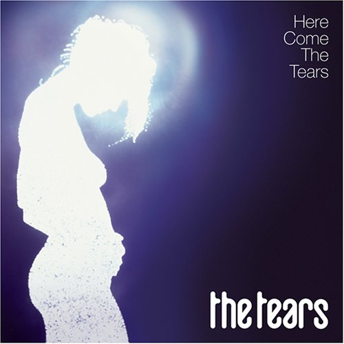 , The Tears – Here Come The Tears
