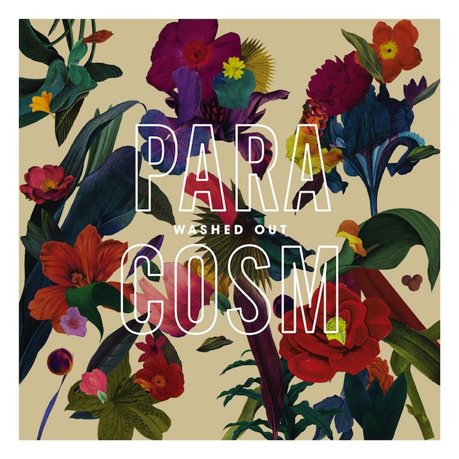 , Washed Out – Paracosm