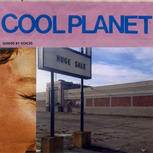 , Guided by Voices – Cool Planet