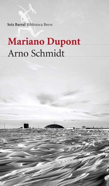 Mariano Dupont - Arno Schmidt