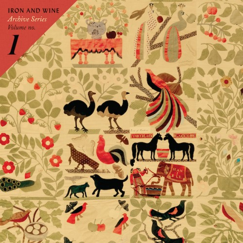 Iron and Wine - Archive Series Vol 1