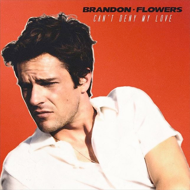 brandon flowers - cant deny my love