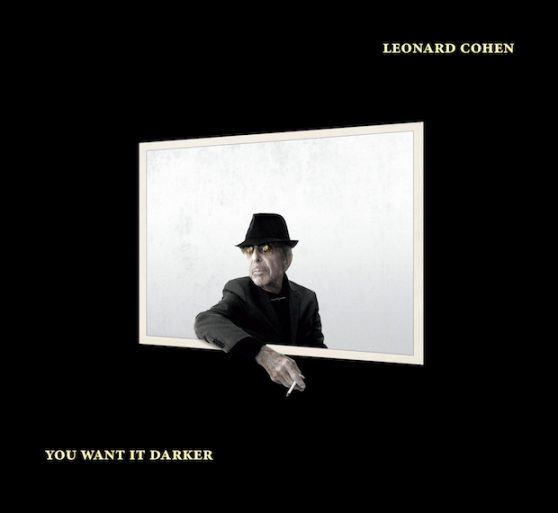 Leonardo Cohen - You Want It Darker